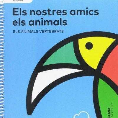 NIVELL I ELS NOSTRES AMICS ELS ANIMALS ANIMALS VERTEBRATS